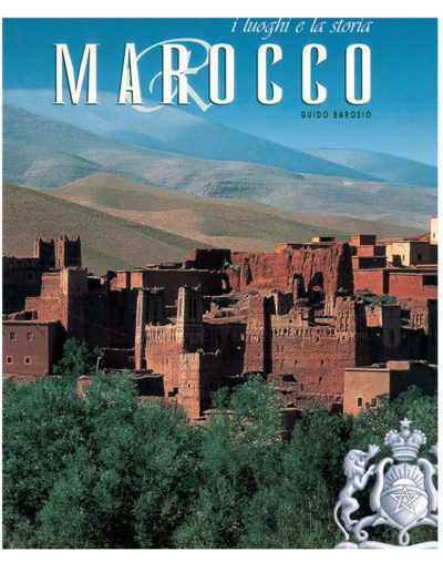 Marocco, i luoghi e la storia - Guido Barosio